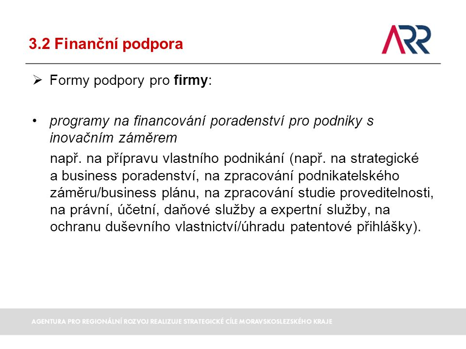 3.2 Finanční podpora Formy podpory pro firmy: