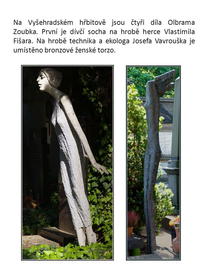 Na Vyšehradském hřbitově jsou čtyři díla Olbrama Zoubka