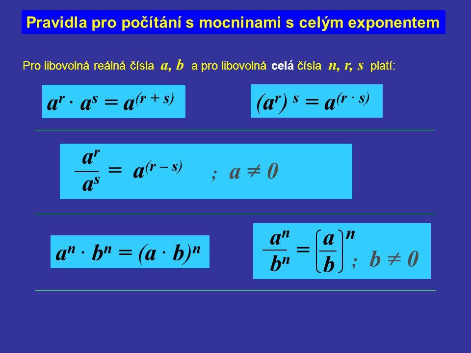 ar · as = a(r + s) (ar) s = a(r · s) ar = a(r – s) as an a =