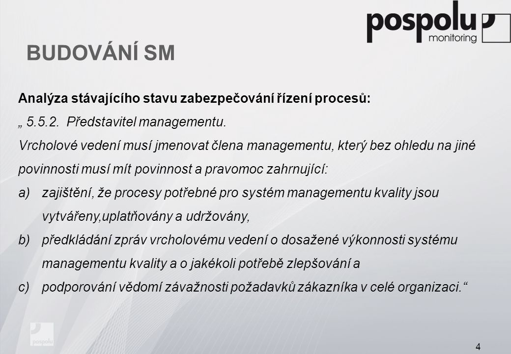 BUDOVÁNÍ SM Analýza stávajícího stavu zabezpečování řízení procesů: