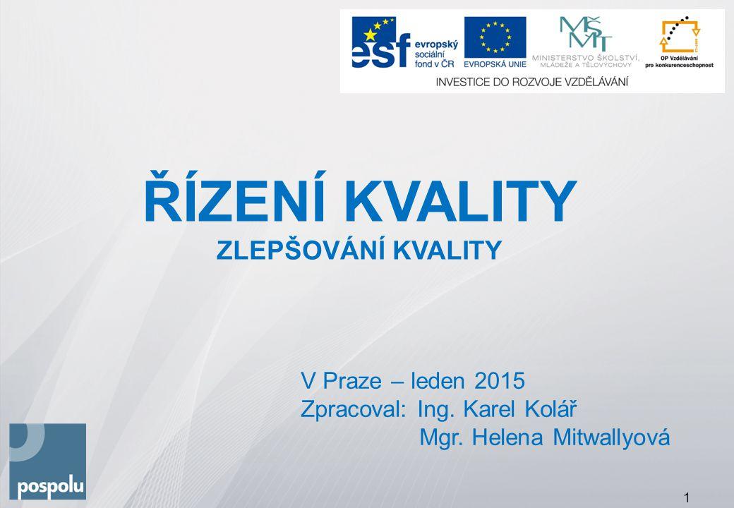 ŘÍZENÍ KVALITY ZLEPŠOVÁNÍ KVALITY V Praze – leden 2015