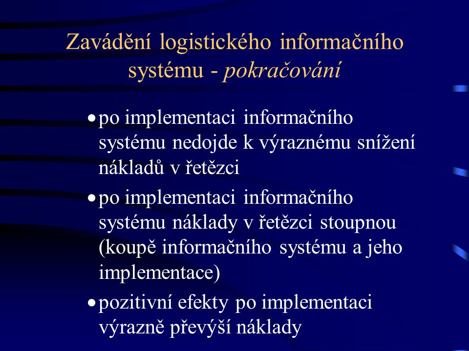 Zavádění logistického informačního systému - pokračování