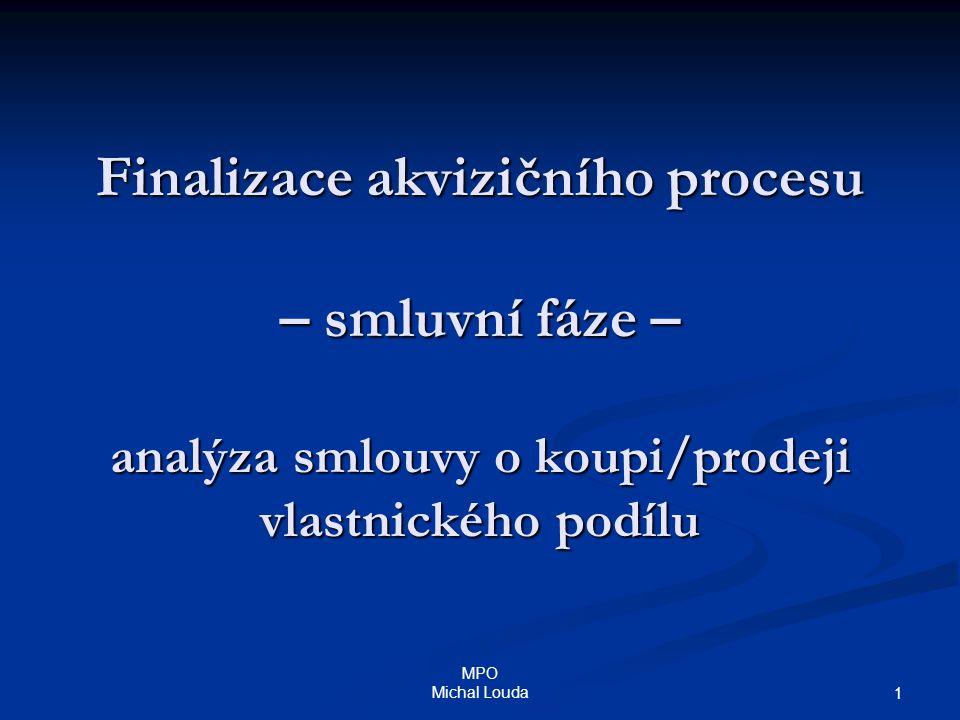 MPO Finalizace akvizičního procesu – smluvní fáze – analýza smlouvy o koupi/prodeji vlastnického podílu.