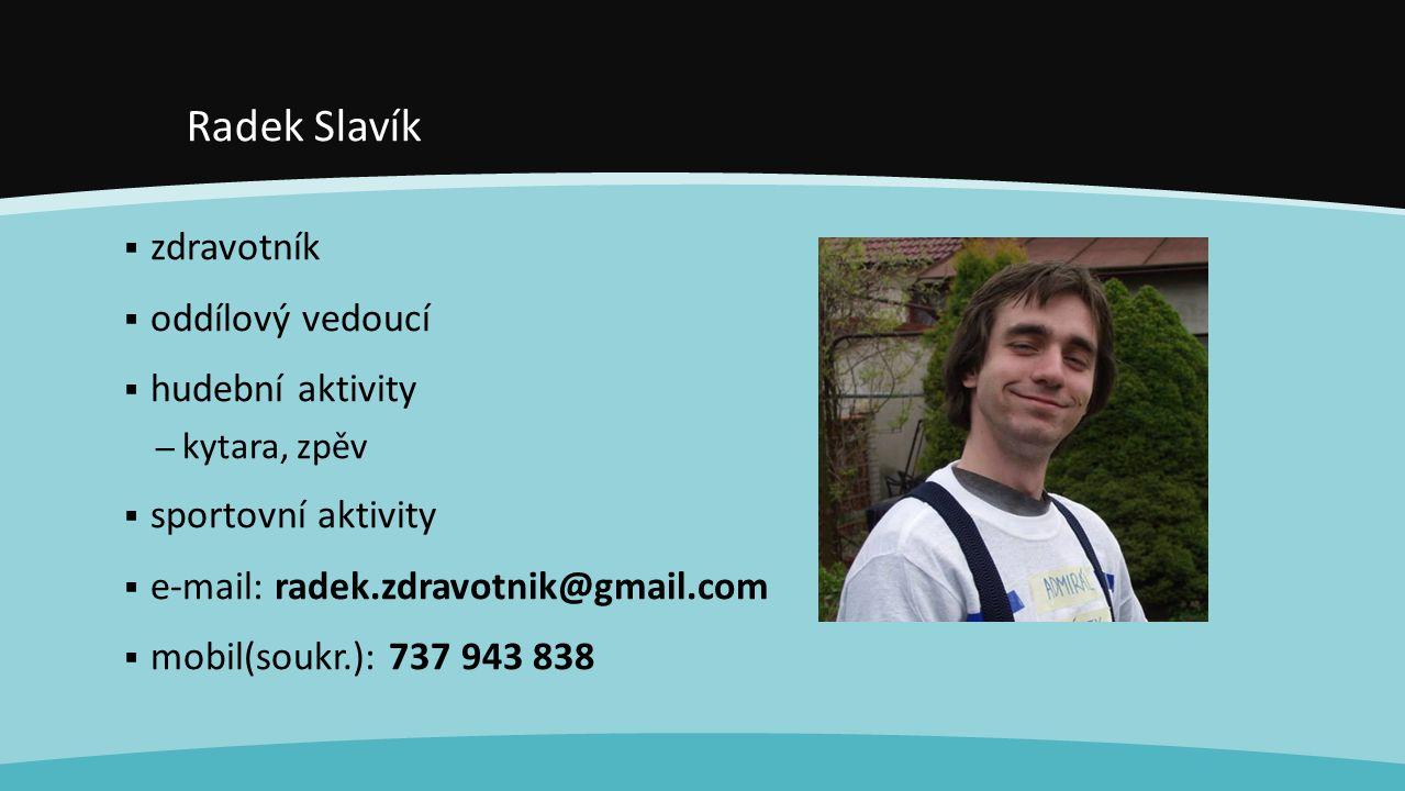 Radek Slavík zdravotník oddílový vedoucí hudební aktivity