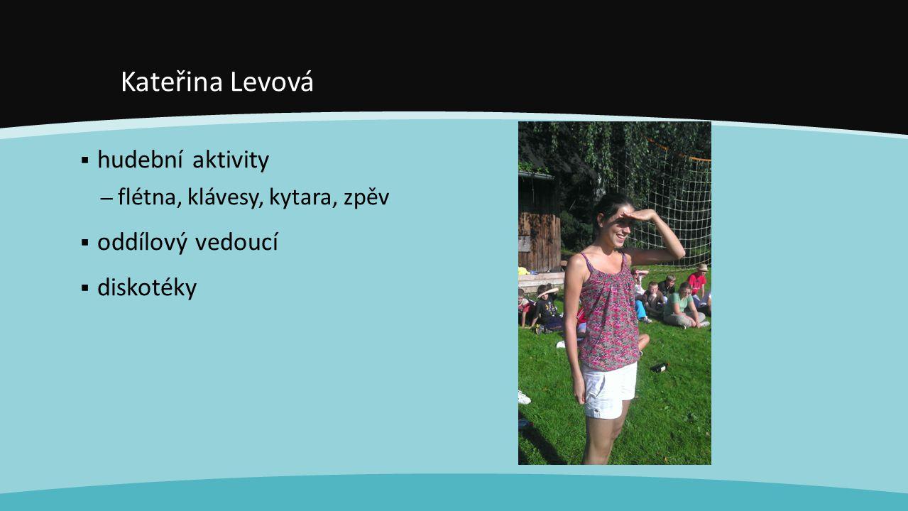 Kateřina Levová hudební aktivity oddílový vedoucí diskotéky