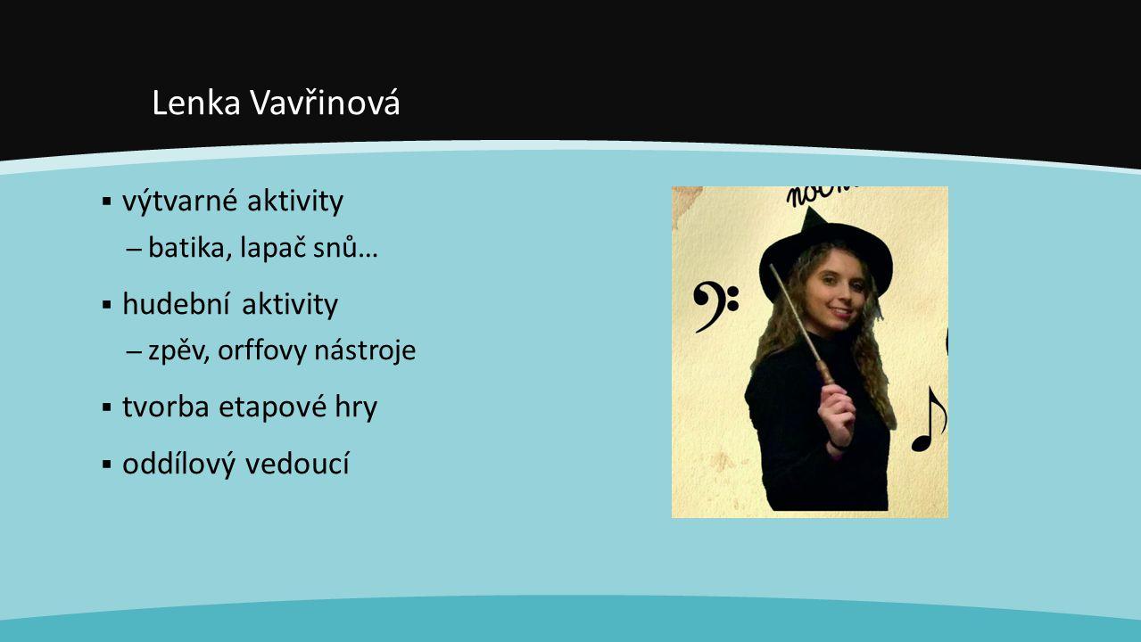 Lenka Vavřinová výtvarné aktivity hudební aktivity tvorba etapové hry