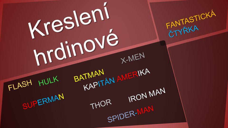 Kreslení hrdinové FANTASTICKÁ ČTYŘKA X-MEN BATMAN KAPITÁN AMERIKA HULK