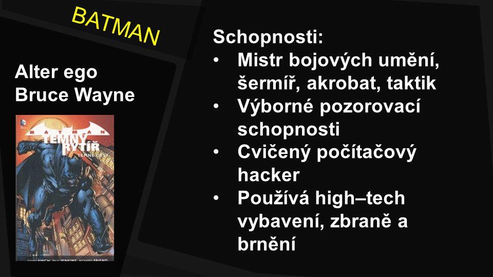 BATMAN Schopnosti: Mistr bojových umění, šermíř, akrobat, taktik