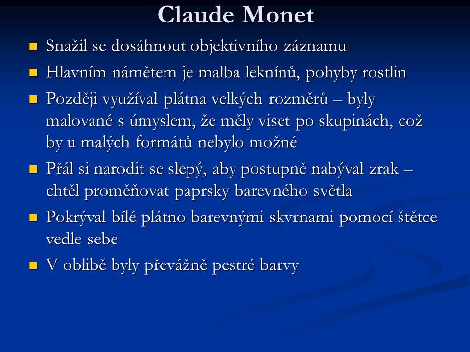 Claude Monet Snažil se dosáhnout objektivního záznamu