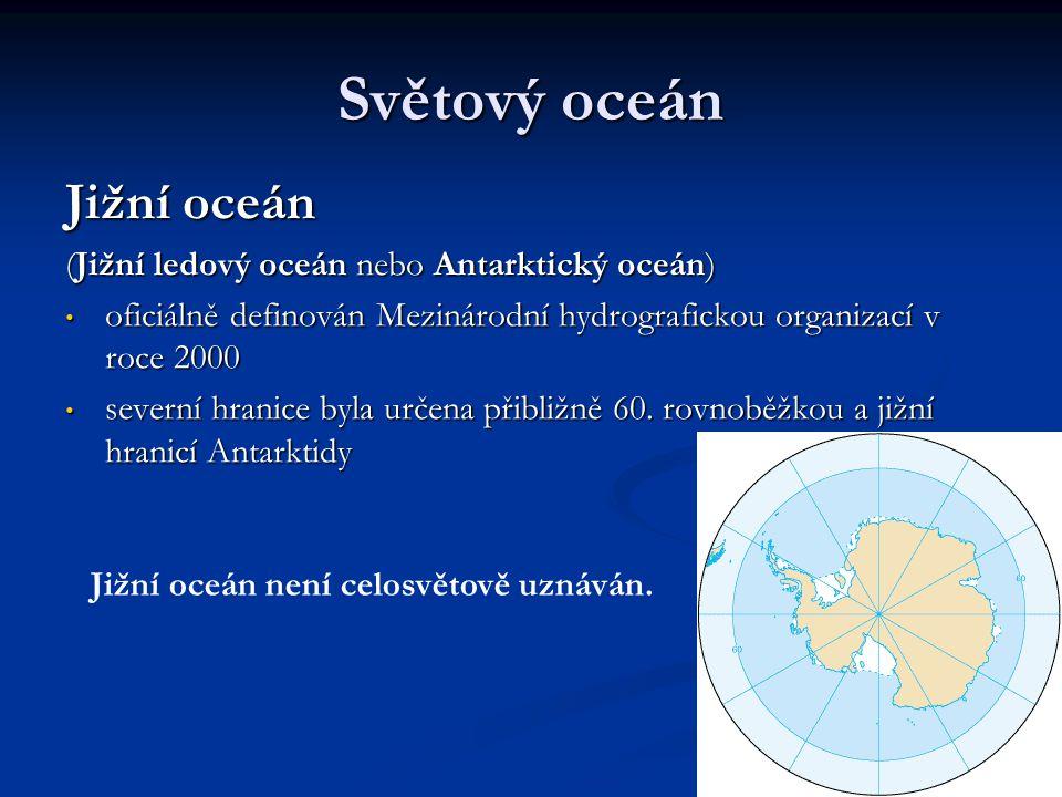 Světový oceán Jižní oceán (Jižní ledový oceán nebo Antarktický oceán)
