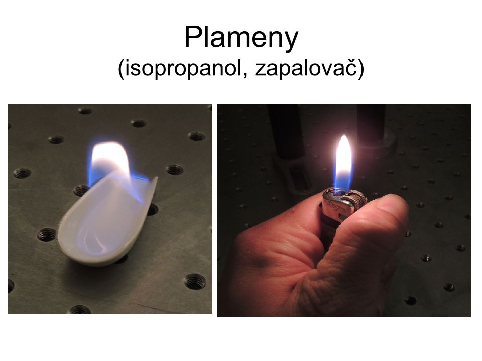 Plameny (isopropanol, zapalovač)