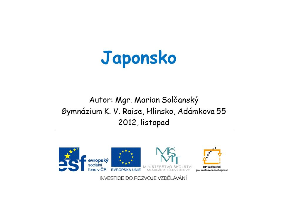 Japonsko Autor: Mgr. Marian Solčanský