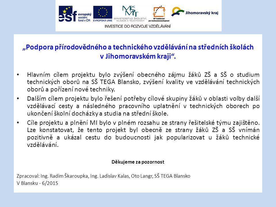 """""""Podpora přírodovědného a technického vzdělávání na středních školách v Jihomoravském kraji ."""