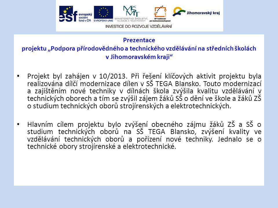 """Prezentace projektu """"Podpora přírodovědného a technického vzdělávání na středních školách v Jihomoravském kraji"""