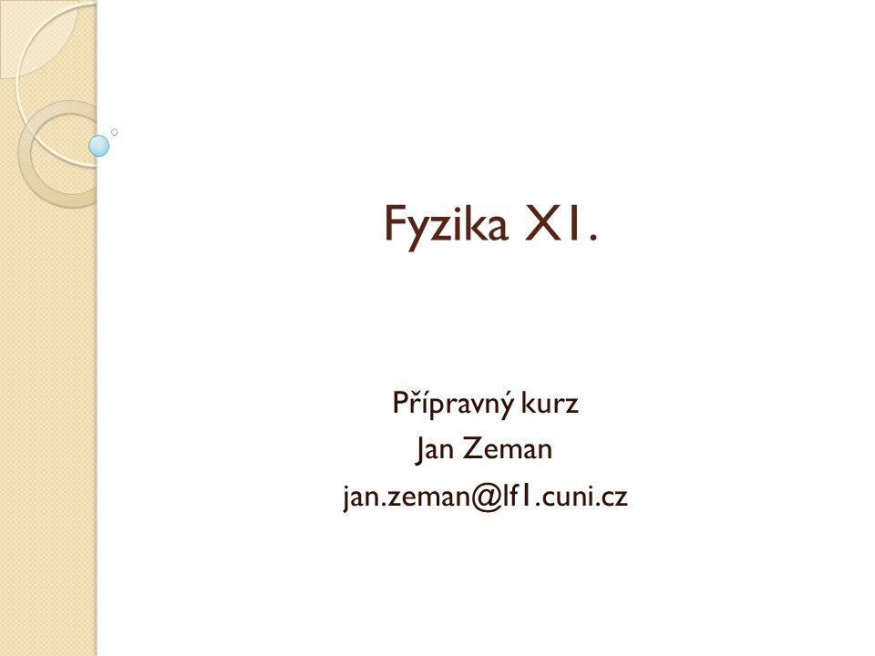 Přípravný kurz Jan Zeman jan.zeman@lf1.cuni.cz