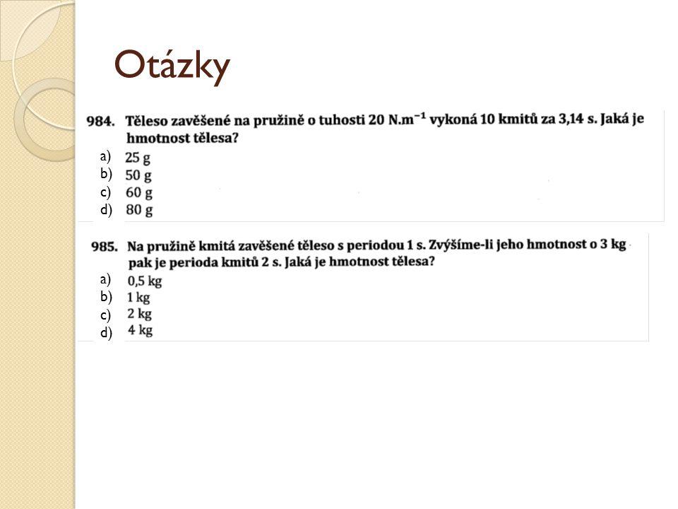 Otázky a) b) c) d) a) b) c) d)