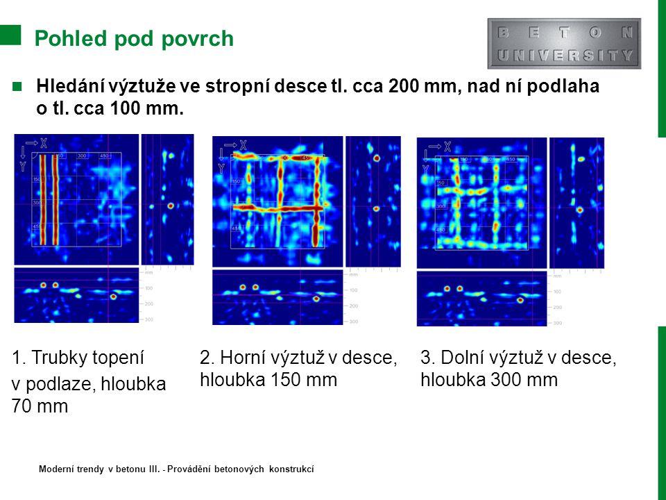 Pohled pod povrch Hledání výztuže ve stropní desce tl. cca 200 mm, nad ní podlaha o tl. cca 100 mm.