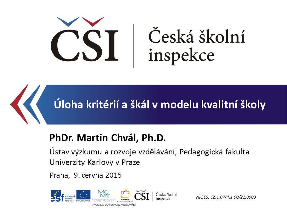 Úloha kritérií a škál v modelu kvalitní školy