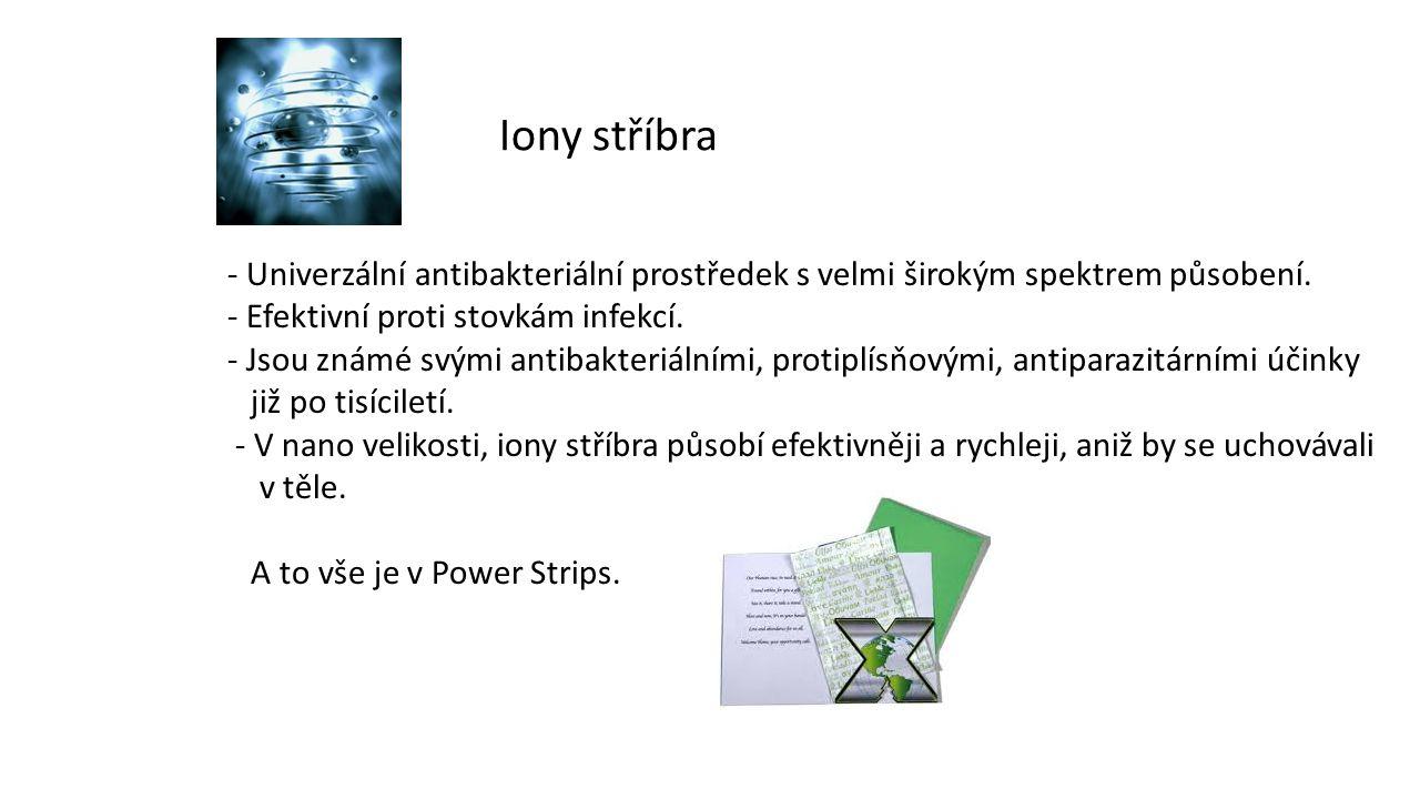 Iony stříbra - Univerzální antibakteriální prostředek s velmi širokým spektrem působení. - Efektivní proti stovkám infekcí.