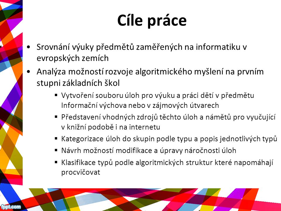 Cíle práce Srovnání výuky předmětů zaměřených na informatiku v evropských zemích.