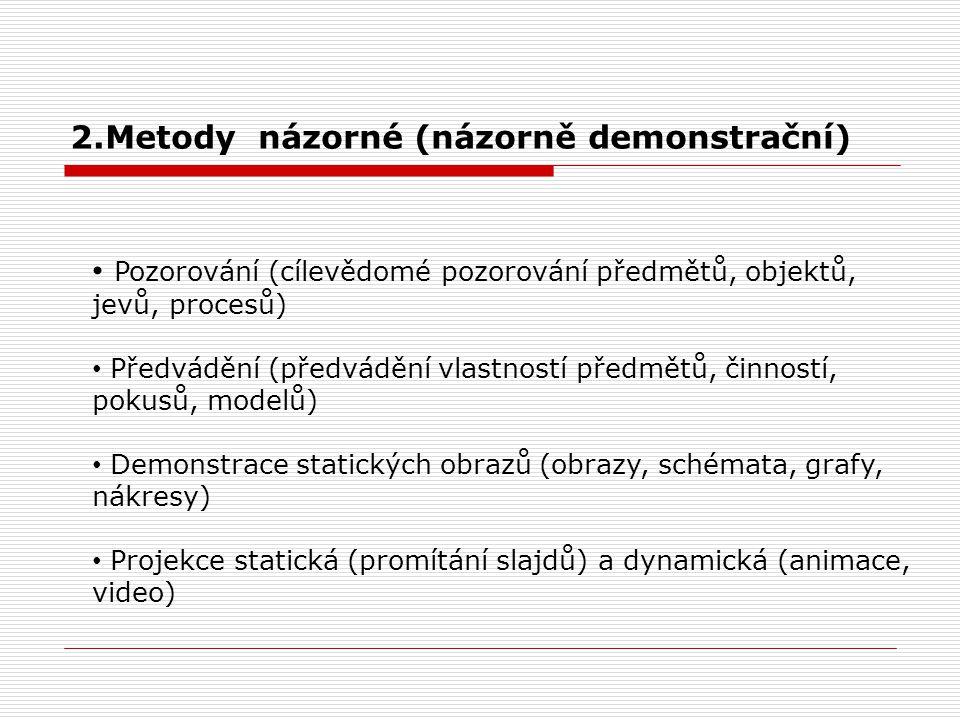2.Metody názorné (názorně demonstrační)