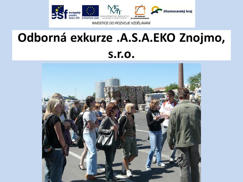 Odborná exkurze .A.S.A.EKO Znojmo, s.r.o.