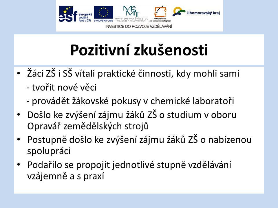 Pozitivní zkušenosti Žáci ZŠ i SŠ vítali praktické činnosti, kdy mohli sami. - tvořit nové věci. - provádět žákovské pokusy v chemické laboratoři.