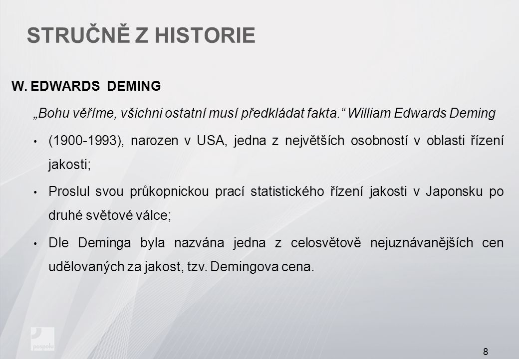 Stručně z historie W. EDWARDS DEMING