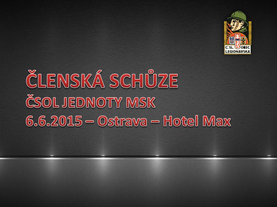 ČLENSKÁ SCHŮZE ČSOL JEDNOTY MSK 6.6.2015 – Ostrava – Hotel Max
