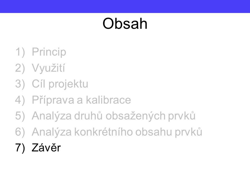 Obsah Princip Využití Cíl projektu Příprava a kalibrace