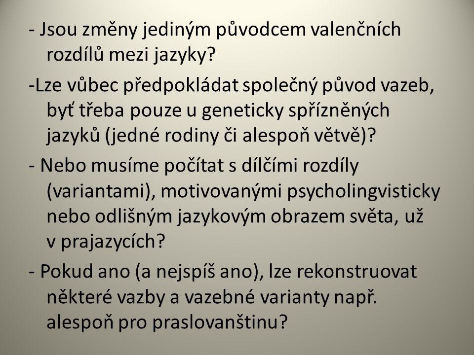 - Jsou změny jediným původcem valenčních rozdílů mezi jazyky