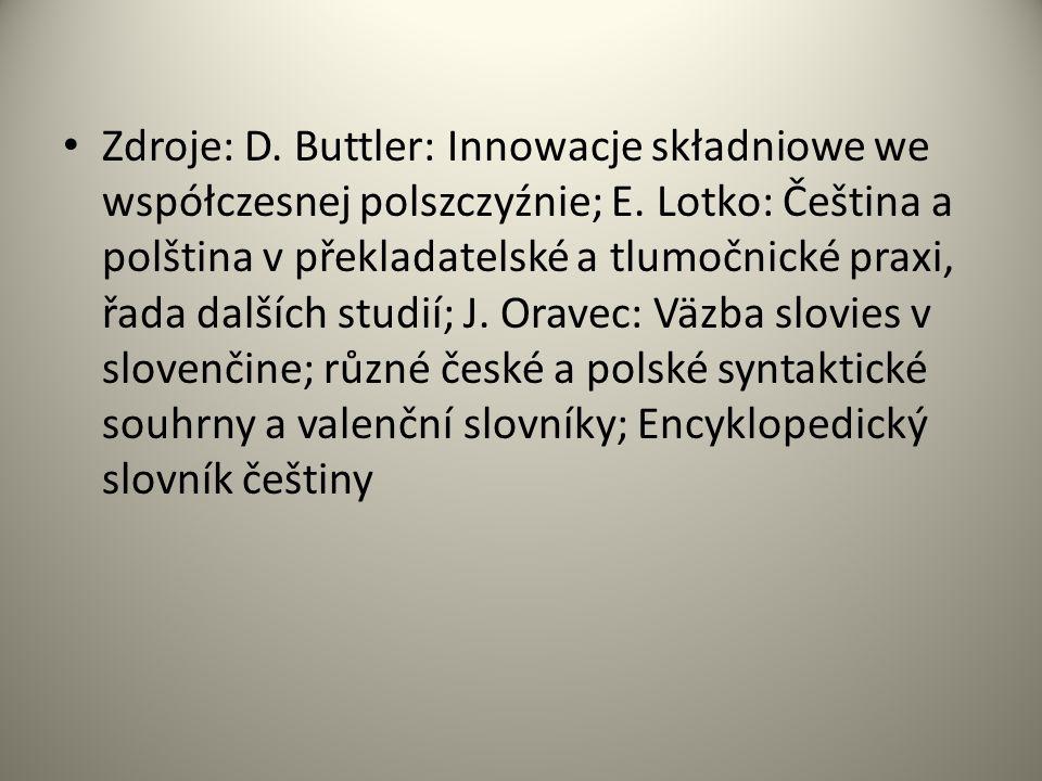Zdroje: D. Buttler: Innowacje składniowe we współczesnej polszczyźnie; E.
