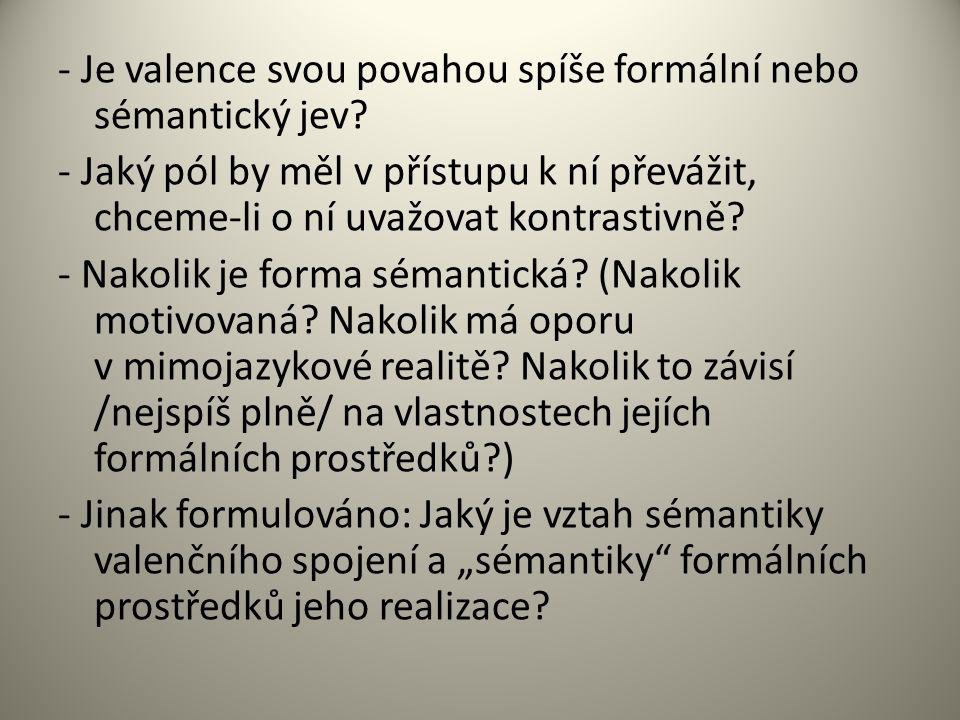 - Je valence svou povahou spíše formální nebo sémantický jev