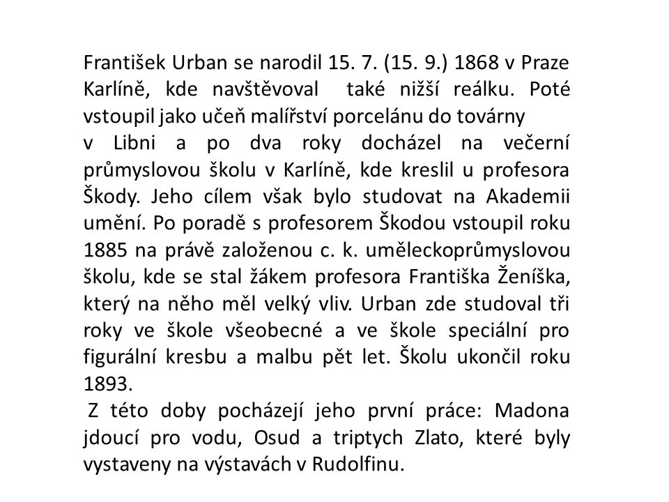 František Urban se narodil 15. 7. (15. 9