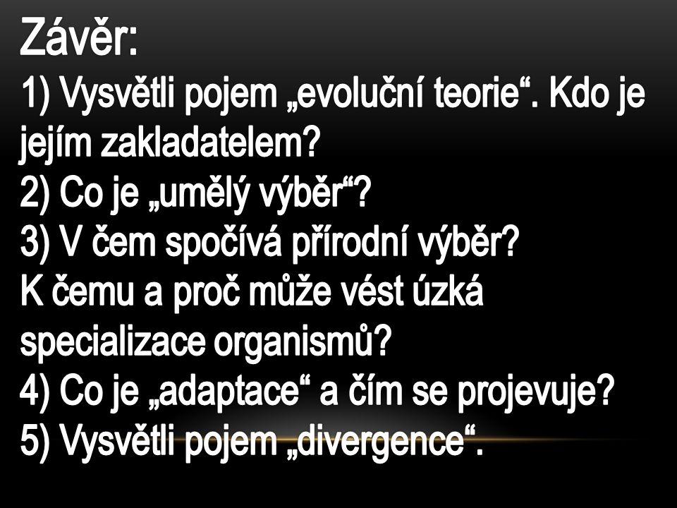 """Závěr: 1) Vysvětli pojem """"evoluční teorie . Kdo je jejím zakladatelem"""