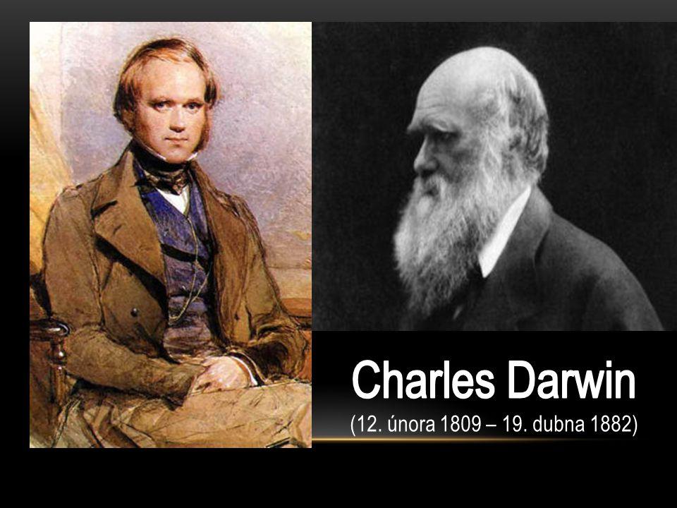 Charles Darwin (12. února 1809 – 19. dubna 1882)