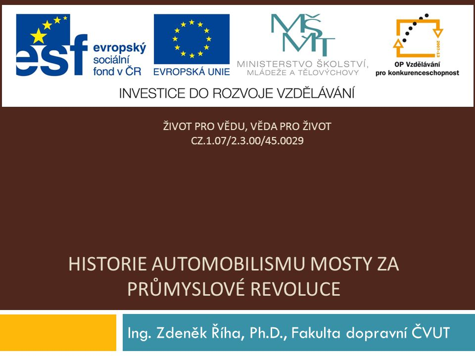 HISTORIE AUTOMOBILISMU mosty za průmyslové revoluce