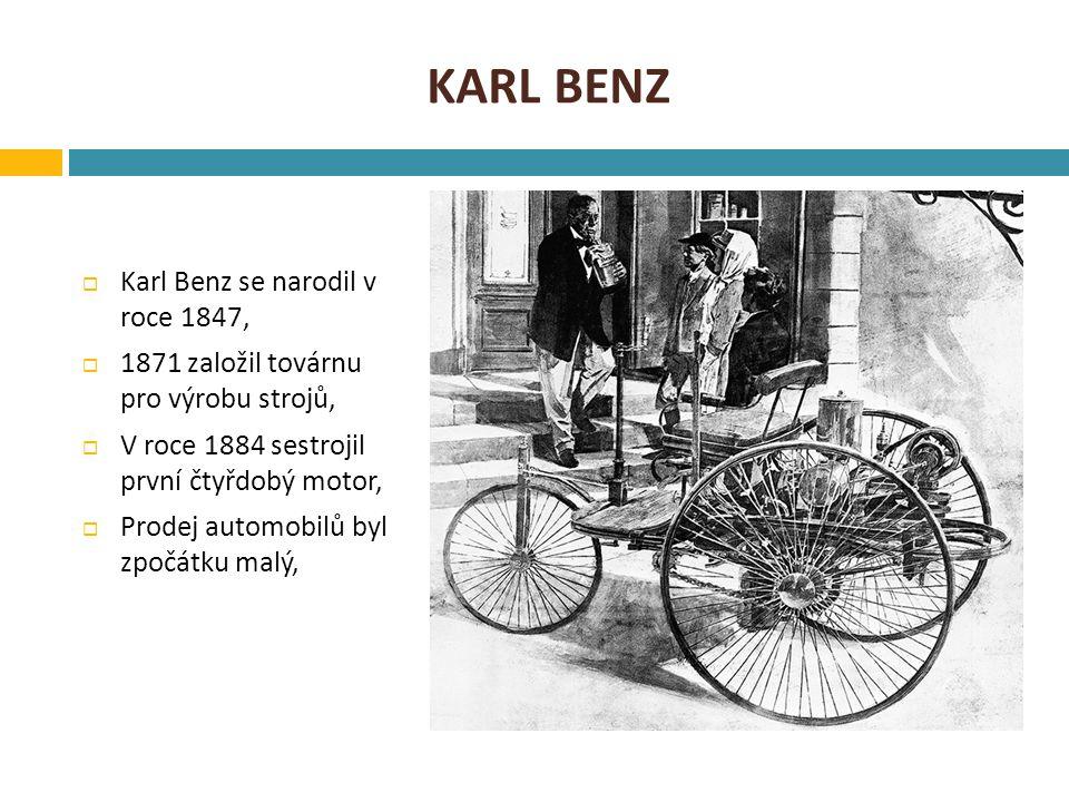 Karl benz Karl Benz se narodil v roce 1847,