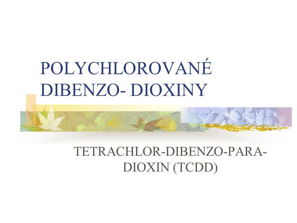 POLYCHLOROVANÉ DIBENZO- DIOXINY