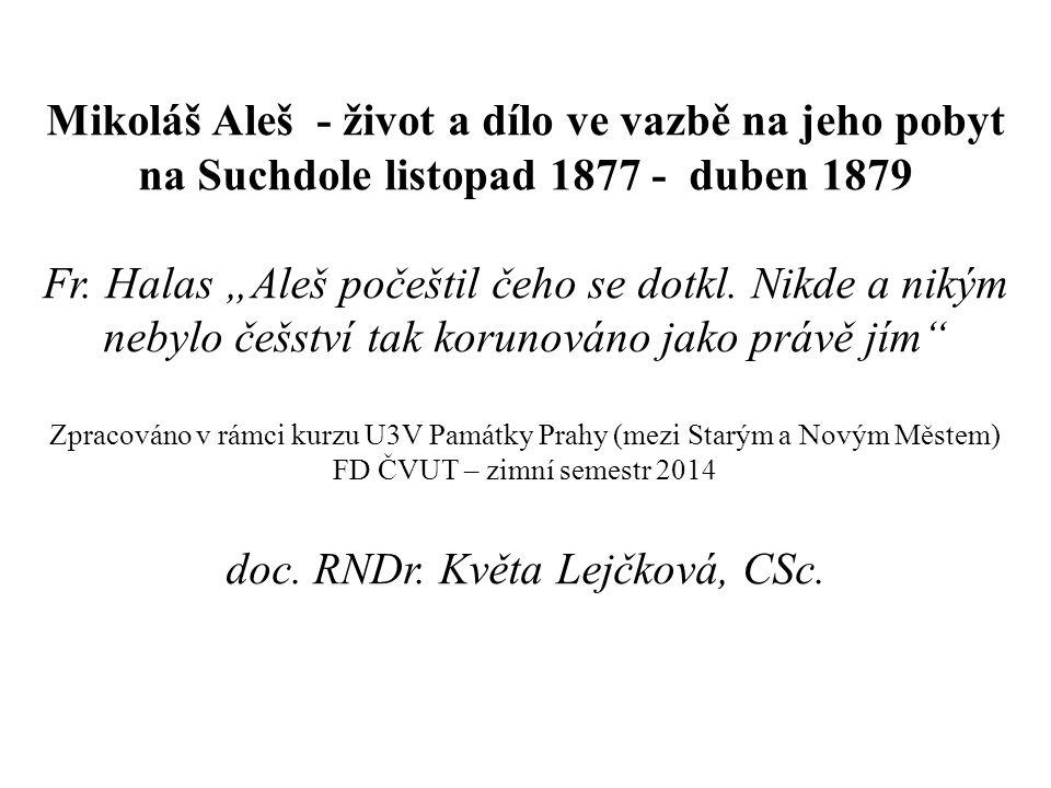 Mikoláš Aleš - život a dílo ve vazbě na jeho pobyt na Suchdole listopad 1877 - duben 1879 Fr.
