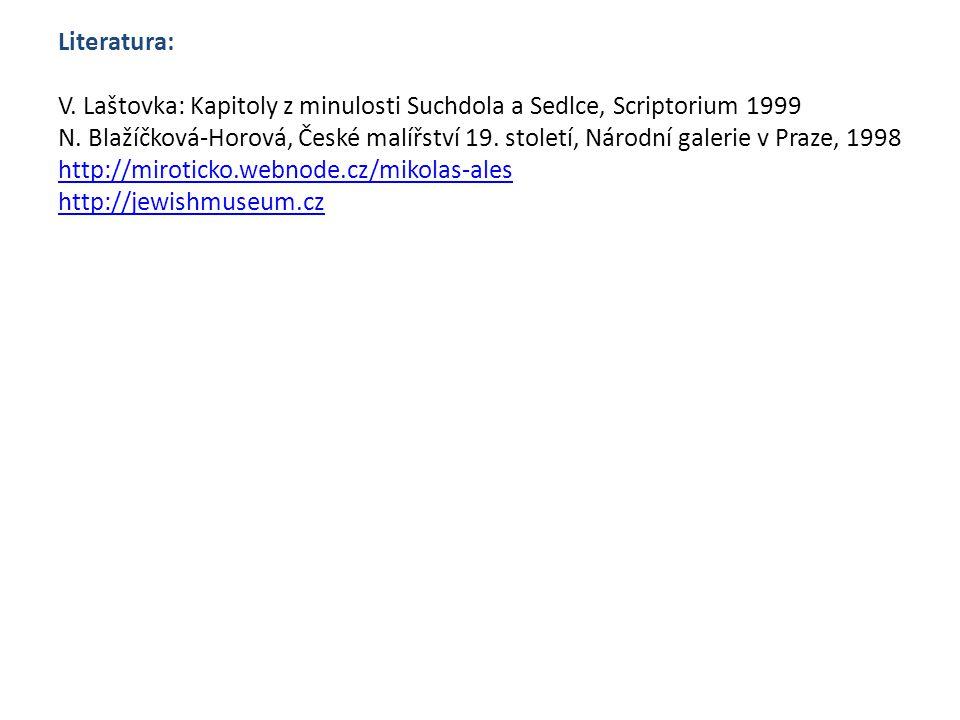 Literatura: V. Laštovka: Kapitoly z minulosti Suchdola a Sedlce, Scriptorium 1999 N.