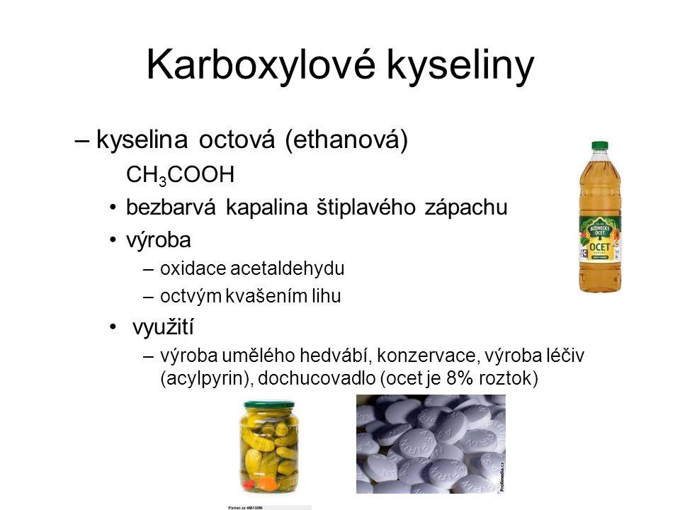 Karboxylové kyseliny kyselina octová (ethanová) CH3COOH