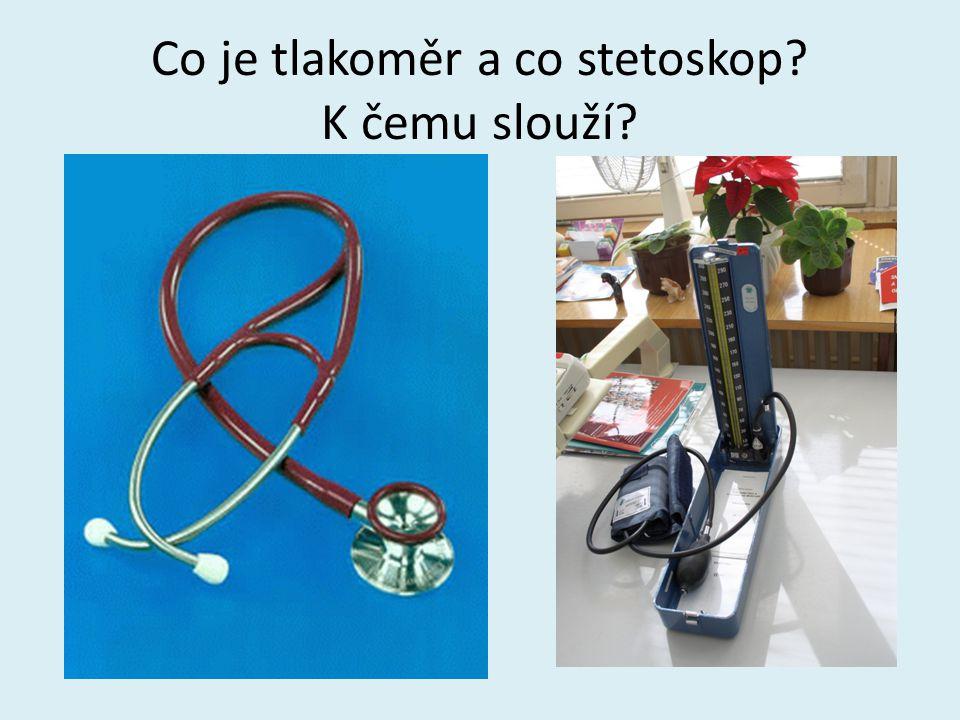 Co je tlakoměr a co stetoskop K čemu slouží