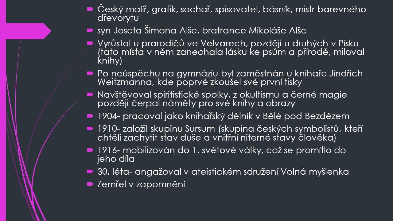 Český malíř, grafik, sochař, spisovatel, básník, mistr barevného dřevorytu