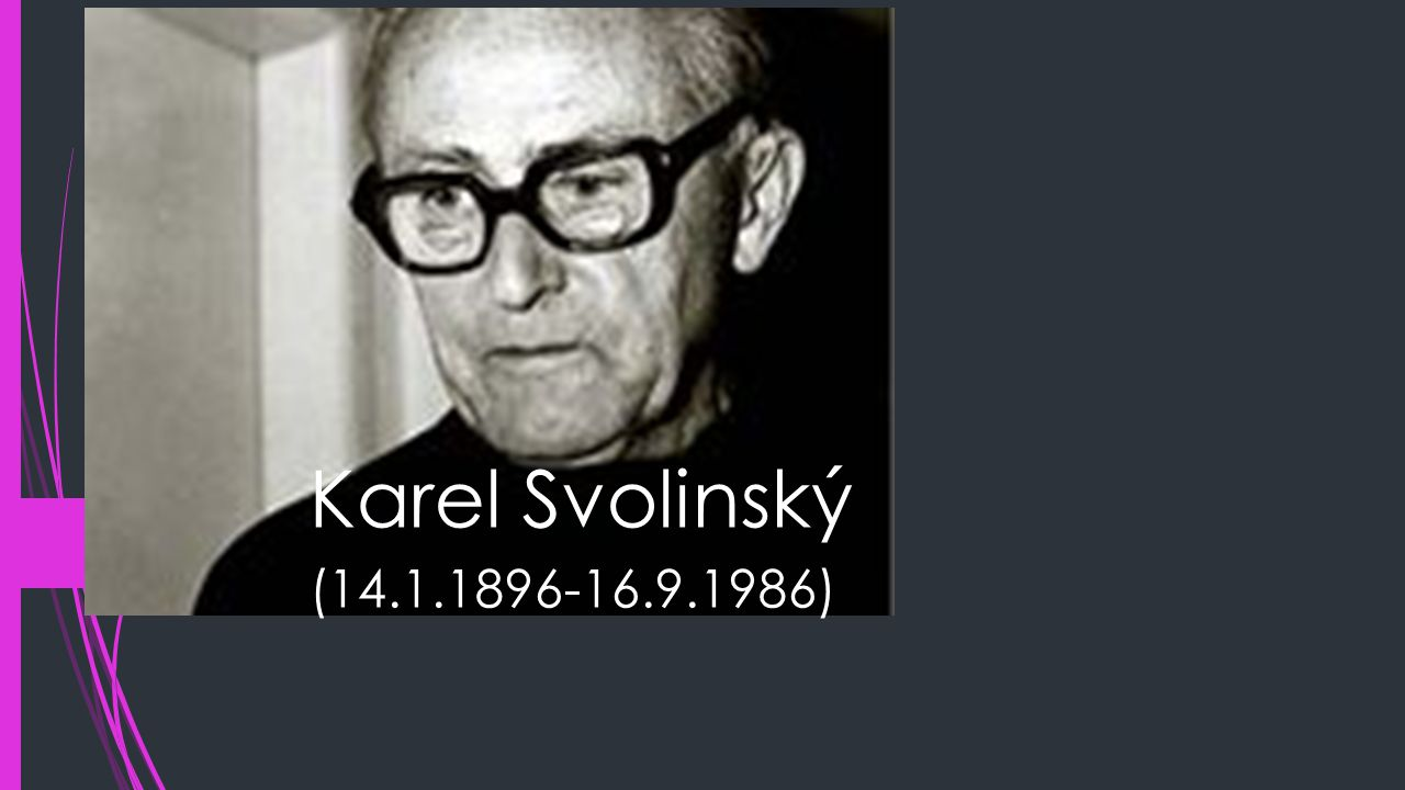 Karel Svolinský (14.1.1896-16.9.1986)