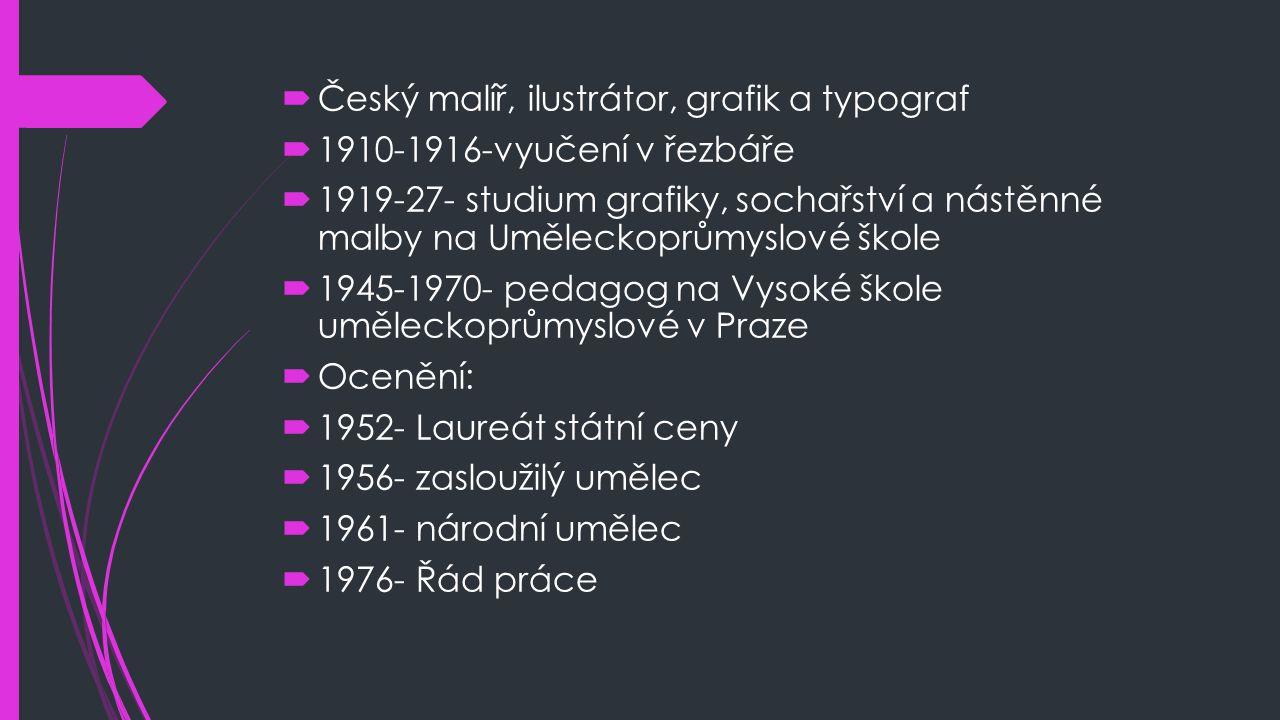Český malíř, ilustrátor, grafik a typograf