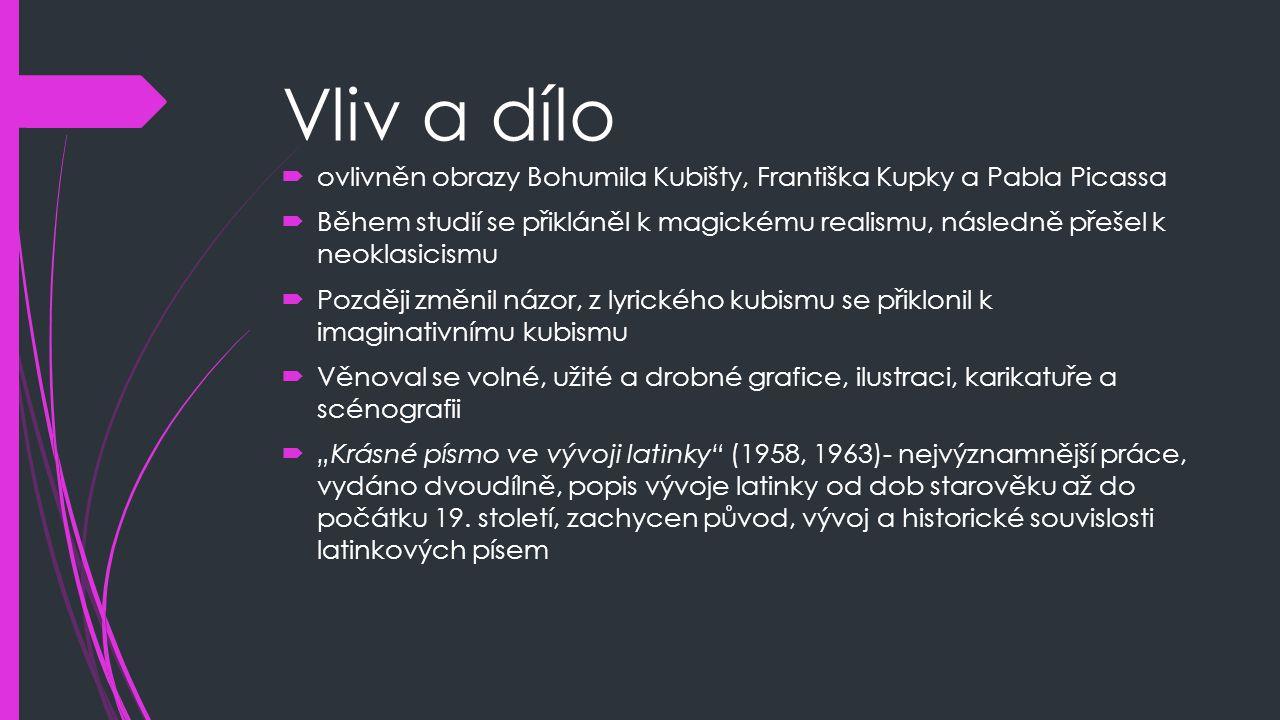 Vliv a dílo ovlivněn obrazy Bohumila Kubišty, Františka Kupky a Pabla Picassa.