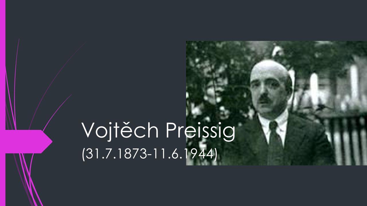 Vojtěch Preissig (31.7.1873-11.6.1944)