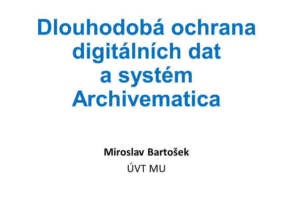 Dlouhodobá ochrana digitálních dat a systém Archivematica