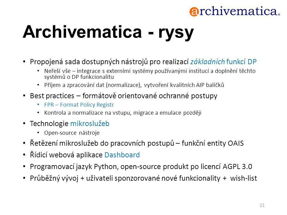 Archivematica - rysy Propojená sada dostupných nástrojů pro realizací základních funkcí DP.